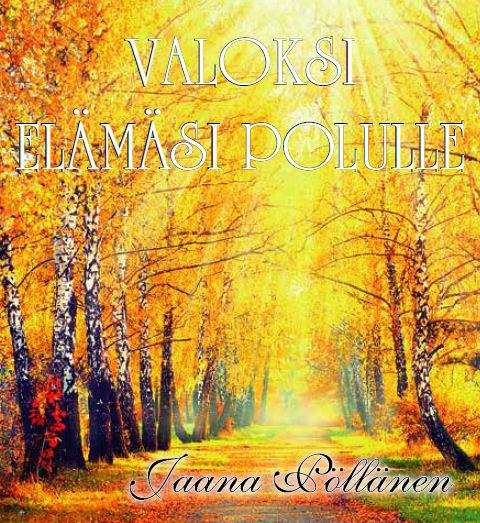 Viikon levy:Jaana Pöllänen – Valoksi elämäsi polulle