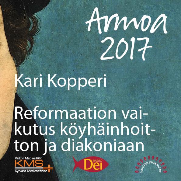 Armoa 2017 osa 17: Reformaation vaikutus diakoniaan ja köyhäinhoitoon