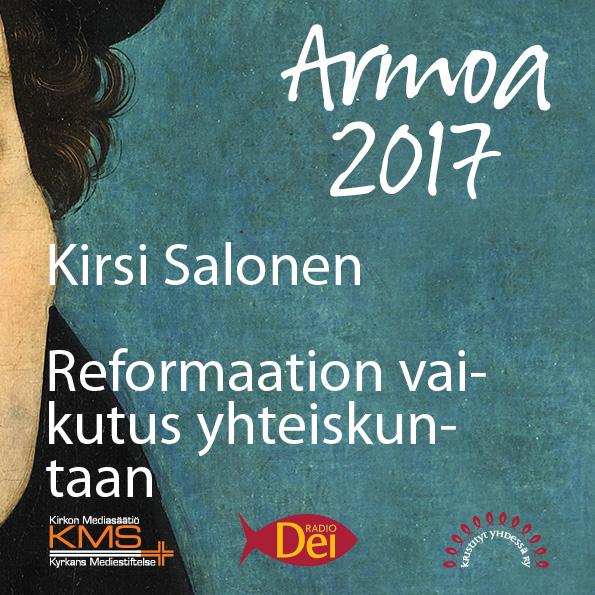 Armoa 2017 osa 15: Reformaation vaikutus yhteiskuntaan
