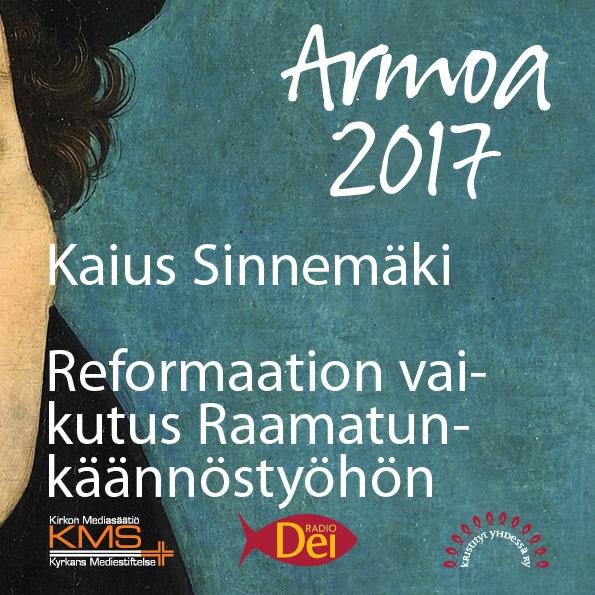 Armoa 2017 osa 21: Reformaation vaikutus raamatunkäännöstyöhön