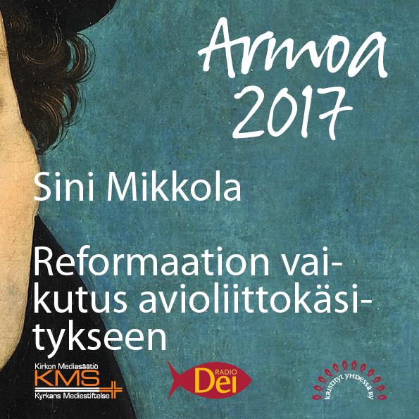 Armoa 2017 osa 23: Reformaation vaikutus avioliittokäsitykseen