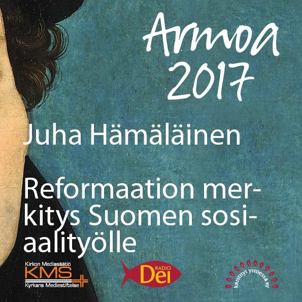 Armoa 2017 osa 35: Reformaation merkitys suomalaiselle sosiaalityölle