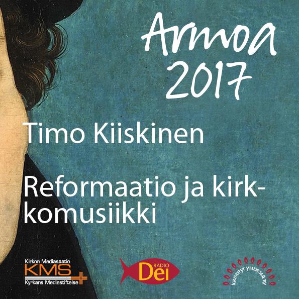 Armoa 2017 osa 32: Reformaatio ja kirkkomusiikki