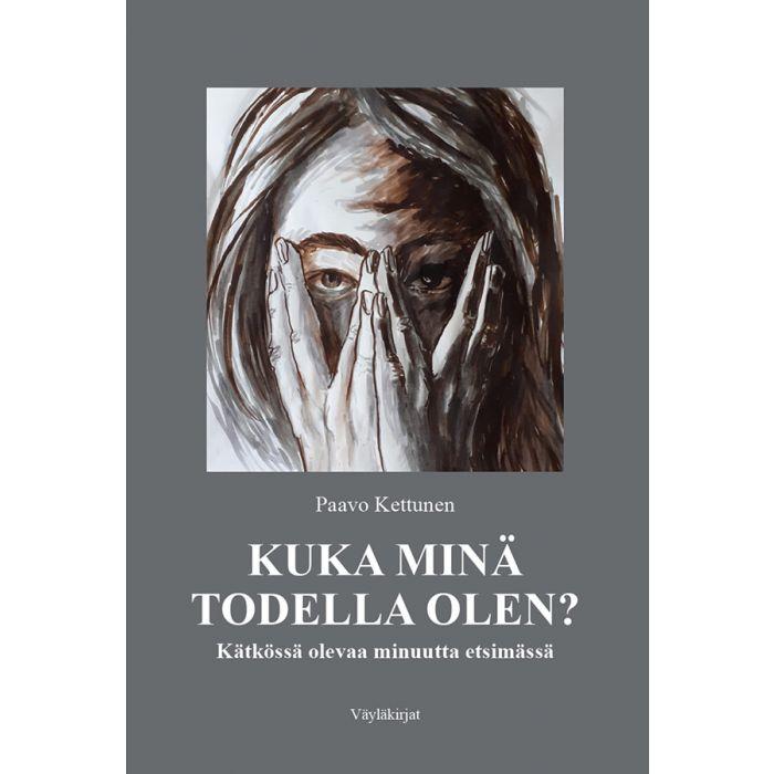 KUUNTELE: Kuka minä todella olen – Paavo Kettunen julkaisi uuden kirjan